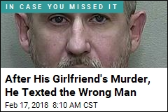 After His Girlfriend's Murder, He Texted the Wrong Man