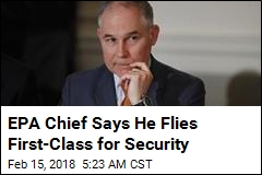EPA Chief Defends First-Class Travel