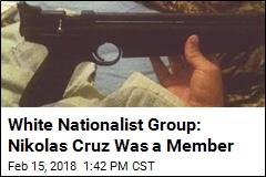 White Nationalist Group: Nikolas Cruz Was a Member