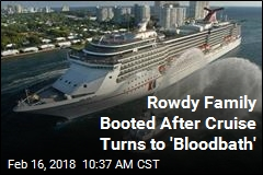 Rowdy Family Booted After Cruise Turns to 'Bloodbath'
