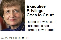 Executive Privilege Goes to Court