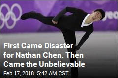 First Came Disaster for Nathan Chen. Then Came the Unbelievable