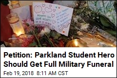 Petition: Parkland Student Hero Should Get Full Military Funeral
