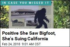 Positive She Saw Bigfoot, She's Suing California