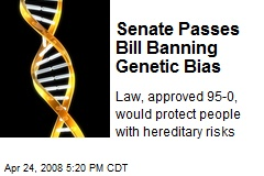 Senate Passes Bill Banning Genetic Bias