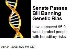 Senate Passes Bill Banning Genetic Bias