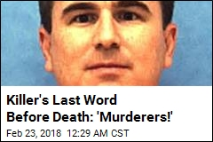 Killer's Last Word Before Death: 'Murderers!'