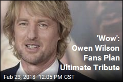 'Wow': Owen Wilson Fans Plan Ultimate Tribute