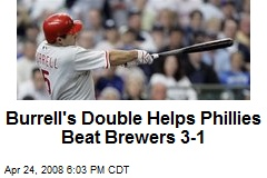 Burrell's Double Helps Phillies Beat Brewers 3-1
