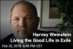 Harvey Weinstein Living the Good Life in Exile