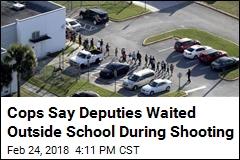 Cops Say Deputies Waited Outside School During Shooting