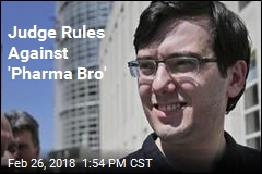 Bad News in Court for 'Pharma Bro'