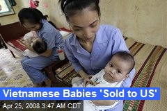 Vietnamese Babies 'Sold to US'