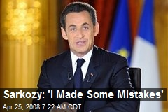 Sarkozy: 'I Made Some Mistakes'