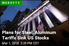 Plans for Steel, Aluminum Tariffs Sink US Stocks