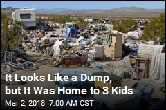 It Looks Like a Dump, but It Was Home to 3 Kids