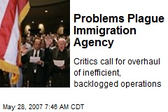 Problems Plague Immigration Agency