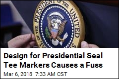 Design for Presidential Seal Tee Markers Causes a Fuss