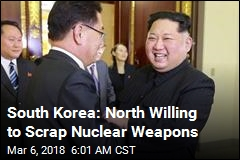 South Korea: North Willing to Scrap Nuclear Weapons