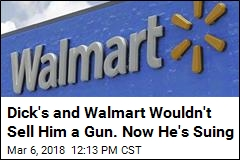 Dick's and Walmart Wouldn't Sell Him a Gun. Now He's Suing
