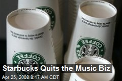 Starbucks Quits the Music Biz