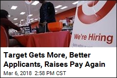 Target Gets More, Better Applicants, Raises Pay Again