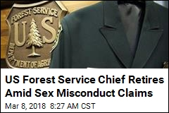 US Forest Service Chief Retires Amid Sex Misconduct Claims