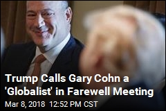 Trump Says 'Globalist' Cohn Could Return to White House
