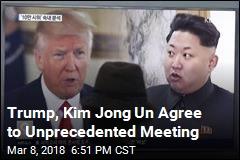 Trump, Kim Jong Un Agree to Unprecedented Meeting