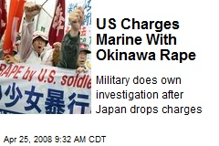 US Charges Marine With Okinawa Rape