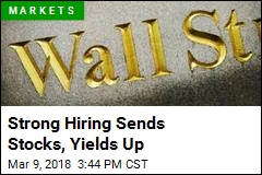 Strong Hiring Sends Stocks, Yields Up