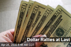 Dollar Rallies at Last