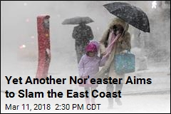 Yet Another Nor'easter Aims to Slam the East Coast