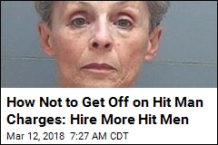How Not to Get Off on Hit Man Charges: Hire More Hit Men