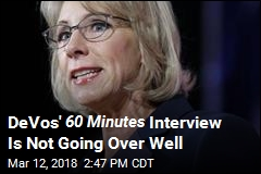 DeVos' 60 Minutes Interview Is Not Going Over Well