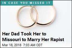 Her Dad Took Her to Missouri to Marry Her Rapist