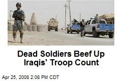 Dead Soldiers Beef Up Iraqis' Troop Count