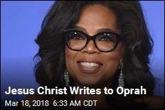 Jesus Christ Writes to Oprah