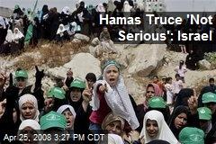 Hamas Truce 'Not Serious': Israel