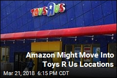Amazon Might Buy Some Toys R Us Locations
