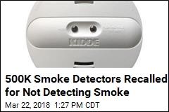 500K Smoke Detectors Recalled for Not Detecting Smoke