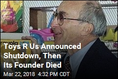 Founder Died Days After Toys R Us Announced Shutdown