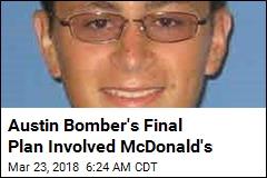 Austin Bomber: 'Wish I Were Sorry, But I'm Not'