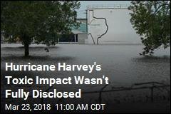 Toxic Leaks Kept Quiet After Hurricane Harvey