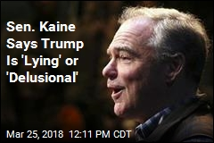 Sen. Kaine Says Trump Is 'Lying' or 'Delusional'