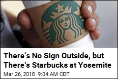 There's No Sign Outside, but There's Starbucks at Yosemite