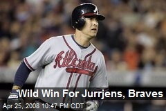Wild Win For Jurrjens, Braves