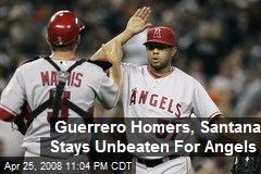 Guerrero Homers, Santana Stays Unbeaten For Angels
