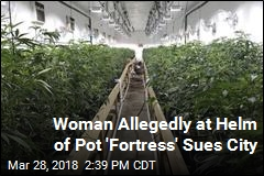 Woman Allegedly at Helm of Pot 'Fortress' Sues City