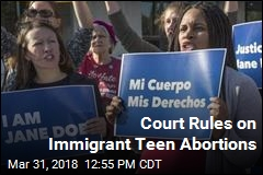 Court: Feds Can't Block Immigrant Teen Abortions